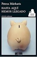 Papel HASTA AQUI HEMOS LLEGADO [KOSTAS JARITOS] (COLECCION ANDANZAS 650/9)