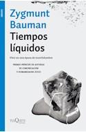Papel TIEMPOS LIQUIDOS VIVIR EN UNA EPOCA DE INCERTIDUMBRE (COLECCION ENSAYO) (RUSTICA)