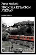 Papel PROXIMA ESTACION ATENAS (COLECCION ANDANZAS 918) (RUSTICA)