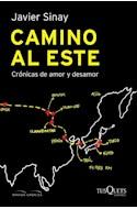Papel CAMINO AL ESTE CRONICAS DE AMOR Y DESAMOR (COLECCION MIRADA CRONICA)