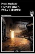 Papel UNIVERSIDAD PARA ASESINOS [SERIE KOSTAS JARITOS] (COLECCION ANDANZAS)