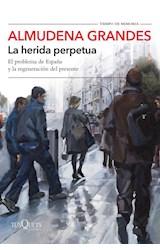 Papel HERIDA PERPETUA (COLECCION TIEMPO DE MEMORIA 126)