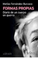 Papel FORMAS PROPIAS DIARIO DE UN CUERPO EN GUERRA (COLECCION MIRADA CRONICA)