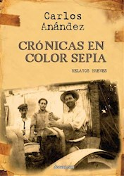 Libro Cronicas En Color Sepia - Relatos Breves
