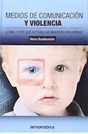 Papel MEDIOS DE COMUNICACION Y VIOLENCIA COMO Y POR QUE ACTUAN LAS IMAGENES VIOLENTAS (RUSTICA)