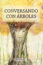 Libro Conversando Con Arboles