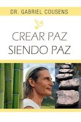 Libro Crear Paz Siendo Paz