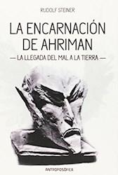 Libro La Encarnacion De Ahriman .La Llegada Del Mal A La Tierra