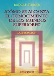 Libro Como Alcanzar El Conocimiento De Los Mundo Superiores