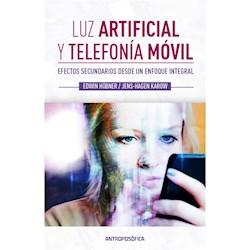 Libro Luz Artificial Y Telefonia Movil :Efectos Secundarios Desde Un Enfoque Inte