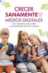 Libro Crecer Sanamente Con Los Medios Digitales