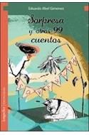 Papel SORPRESA Y OTROS 99 CUENTOS (COLECCION ESENCIALES)