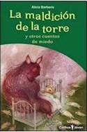 Papel MALDICION DE LA TORRE Y OTROS CUENTOS DE MIEDO (COLECCION COLIHUE JOVEN)