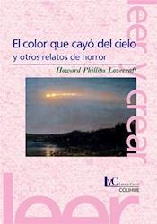 Libro El Color Que Cayo Del Cielo Y Otros Relatos De Horror