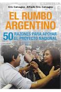 Papel RUMBO ARGENTINO 50 RAZONES PARA APOYAR EL PROYECTO NACIONAL (COLECCION CIENCIAS SOCIALES Y HUMANAS)