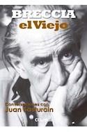 Papel BRECCIA EL VIEJO CONVERSACIONES CON JUAN SASTURAIN (COLECCION CIENCIAS SOCIALES Y HUMANAS)