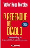 Papel REBENQUE DEL DIABLO CABLEVISION Y YO LA GUERRA DEL FUTBOL Y LA JUSTICIA PARA POCOS (COLEC. POLITICA)