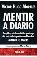 Papel MENTIR A DIARIO DESPIDOS ESTAFA MEDIATICA Y ENTREGA DEL PAIS EN LA ARGENTINA NEOLIBERAL (POLITICA)