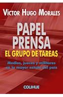 Papel PAPEL PRENSA EL GRUPO DE TAREAS MEDIOS JUECES Y MILITARES EN LA MAYOR ESTAFA DEL PAIS (COL POLITICA)