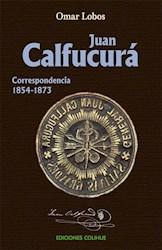 Libro Juan Calfucura  Correspondencia 1854-1873