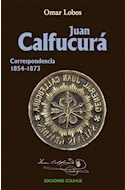 Papel JUAN CALFUCURA CORRESPONDENCIA [1854-1873] (COLECCION CIENCIAS SOCIALES Y HUMANAS)