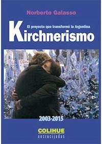 Papel Kirchnerismo (2013 - 2015) El Proyecto Que Transformo  A La Argentina