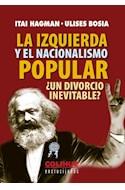 Papel IZQUIERDA Y EL NACIONALISMO POPULAR UN DIVORCIO INEVITABLE (COLECCION ENCRUCIJADAS)