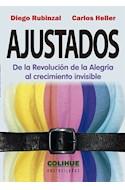 Papel AJUSTADOS DE LA REVOLUCION DE LA ALEGRIA AL CRECIMIENTO INVISIBLE (COLECCION ENCRUCIJADAS)