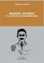 Libro Manuel Ugarte Y La Unidad Latinoamericana