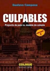 Libro Culpables. Proyecto De Pais Vs Modelo De Colonia . Prontuario Ii