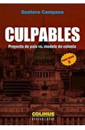 Papel CULPABLES PROYECTO DE PAIS VS MODELO DE COLONIA [PRONTUARIO II] (COLECCION ENCRUCIJADAS)