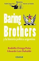 Libro Baring Brothers Y La Historia Politica Argentina