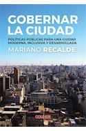 Papel GOBERNAR LA CIUDAD POLITICAS PUBLICAS PARA UNA CIUDAD MODERNA INCLUSIVA Y DESARROLLADA (POLITICA)