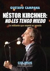 Papel Nestor Kirchner:  No Les Tengo Miedo