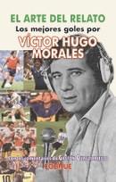 Libro El Arte Del Relato : Los Mejores Goles Por Victor Hugo Morales