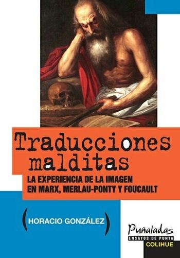Papel Traducciones Malditas. La Experiencia De La Imagen En Marx, Merlau-Ponty Y Foucault