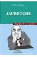 Papel JAURETCHE BIOGRAFIA DE UN ARGENTINO [EDICION ESPECIAL] (COLECCION POLITICA)