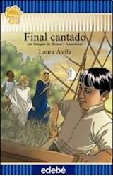 Papel FINAL CANTADO EN TIEMPOS DE HIMNO Y ASAMBLEA (COLECCION FLECOS DEL SOL AZUL) (RUSTICA)