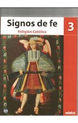 Papel SIGNOS DE FE 3 EDEBE RELIGION CATOLICA (SECUNDARIA) (SE  RIE ITHIEL)