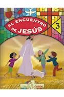 Papel AL ENCUENTRO DE JESUS 3 EDEBE (SERIE SER PARTE) (NOVEDAD 2016)