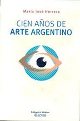 Libro Cien Años De Arte Argentino
