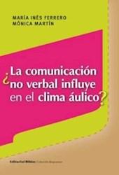 Libro La Comunicacion No Verbal Influye En El Clima Aulico ?