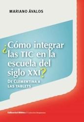Libro Como Integrar Las Tic En La Escuela Del Siglo Xxi