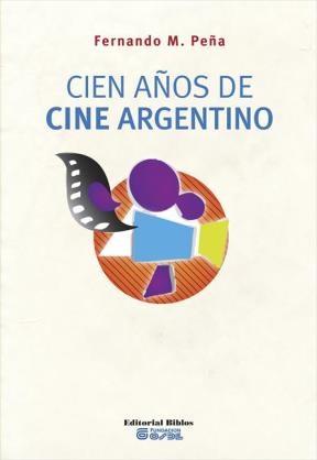 E-book Cien Años De Cine Argentino