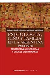 Papel PSICOLOGIA, NIÑO Y FAMILIA EN LA ARGENTINA 1900-1970