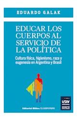 Papel EDUCAR LOS CUERPOS AL SERVICIO DE LA POLITICA