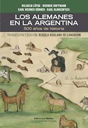 Libro Los Alemanes En La Argentina. 500 Aos De Historia