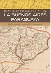 Libro La Buenos Aires Paraguaya. Calles Porteas Con Nombres En Guaran