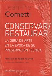 Libro Conservar / Restaurar . La Obra De Arte En La Epoca De Su Preservacion