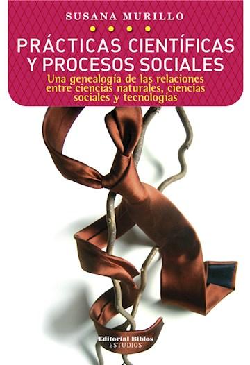E-book Prácticas Científicas Y Procesos Sociales
